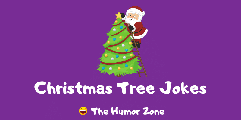 Featured image for a page of funny Christmas tree jokes and puns.
