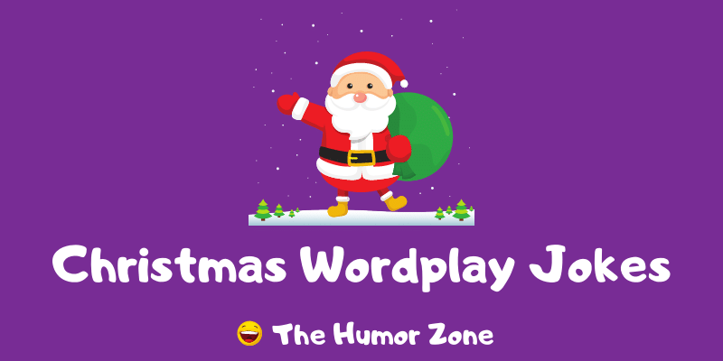 Featured image for a page of funny Christmas wordplay jokes and puns.