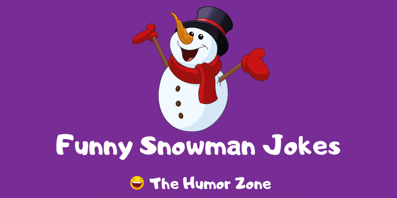 Featured image for a page of funny snowman jokes and puns.