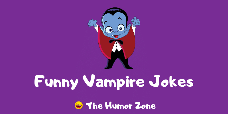 Featured image for a page of funny vampire jokes and puns.