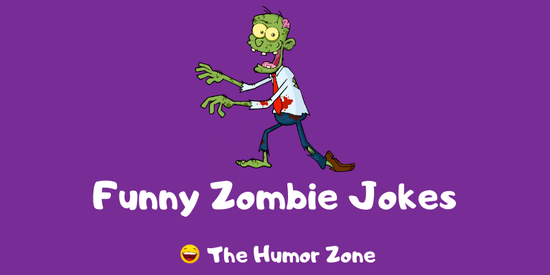 Featured image for a page of funny zombie jokes and puns.